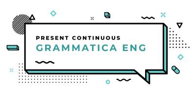 Present-Continuous-grammatica-inglese