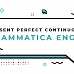 Present-Perfect-Continuous-grammatica-inglese