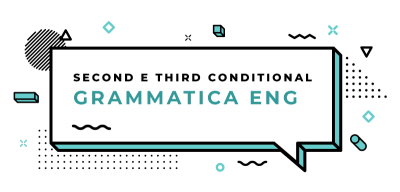 Second-e-Third-Conditional-grammatica-inglese