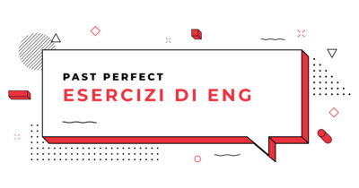 Esercizi-Past-Perfect