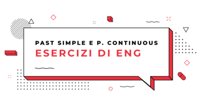 Esercizi-Past-Simple-e-Past-Continuous