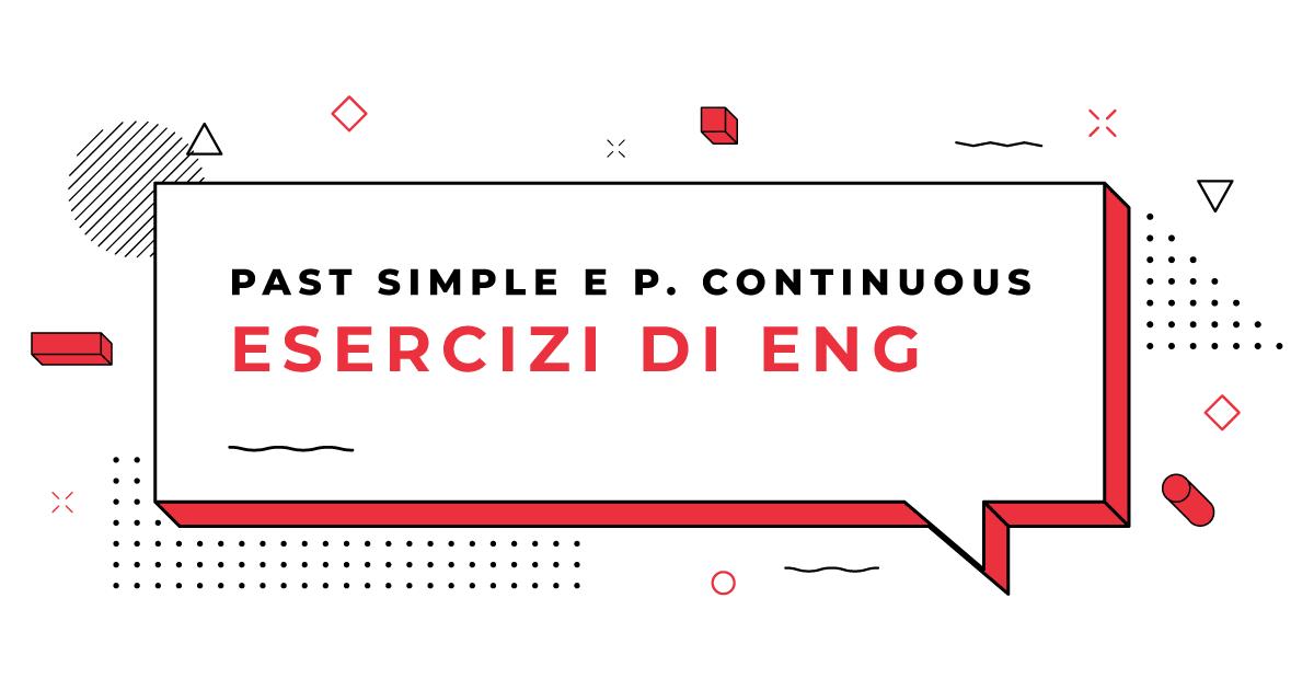 Esercizi-Past-Simple-e-Past-Continuous