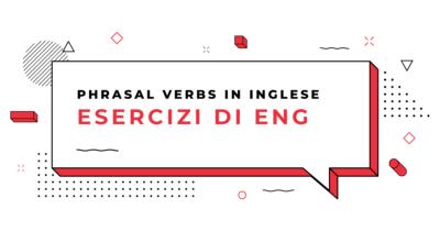Esercizi-Phrasal-Verbs-in-Inglese