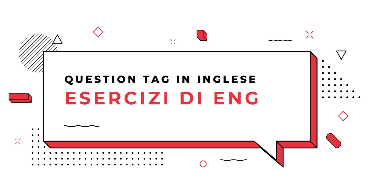 Esercizi-Question-tag-in-Inglese