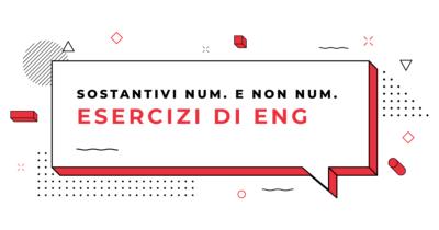 Esercizi-Sostantivi-numerabili-e-non-numerabili-in-inglese