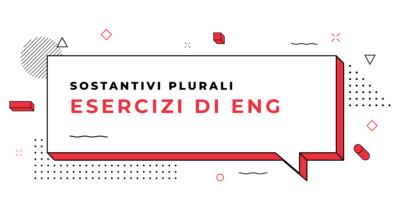 Esercizi-Sostantivi-plurali-in-inglese