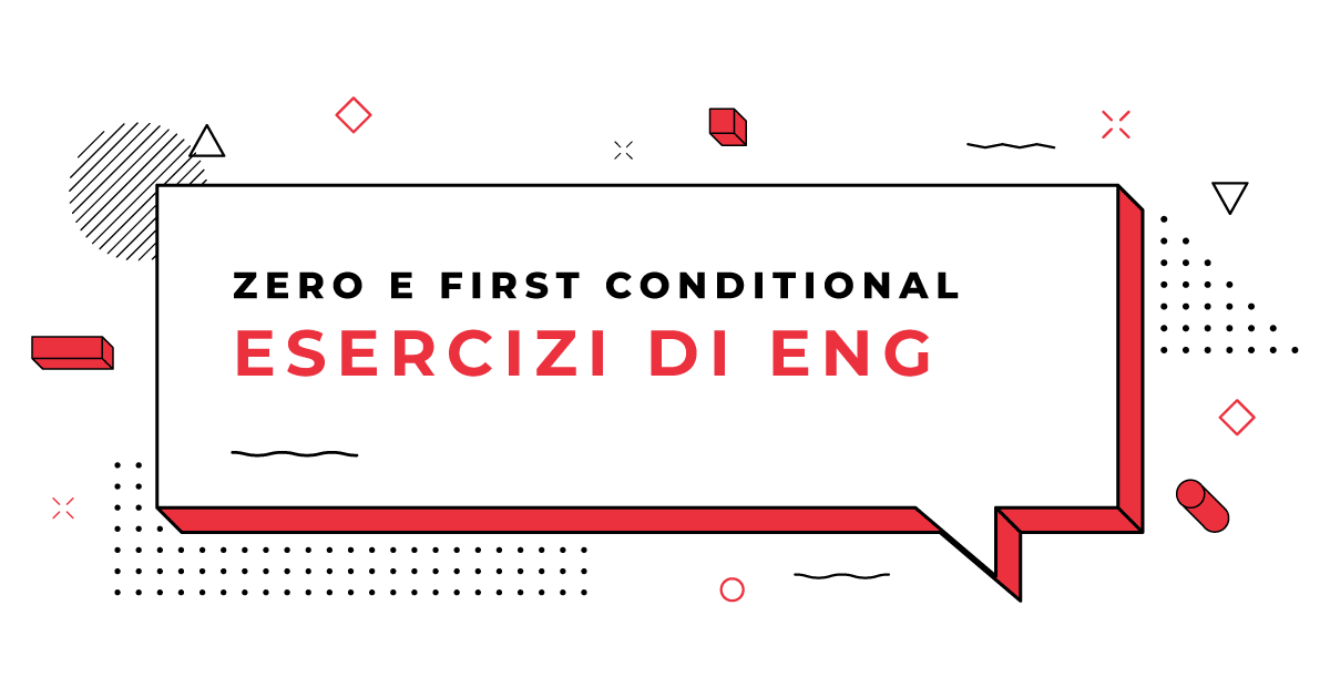 Esercizi-Zero-conditional-e-First-conditional-in-inglese